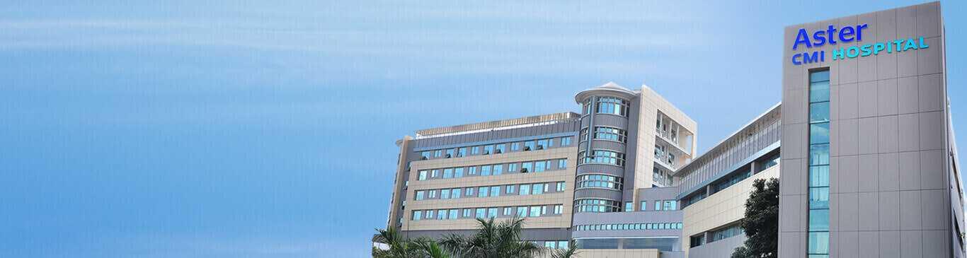 Aster CMI Hospital Hebabal, Bangalore